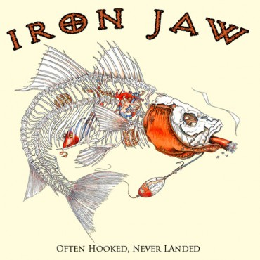 IRON JAW - OFTEN HOOKED, NEVER LANDED